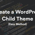 How to Create a WordPress Child Theme? 32