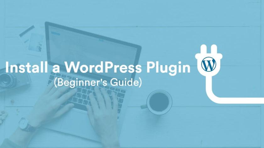 How to Install a WordPress Plugin Easily - Beginner's Guide for 2019 1