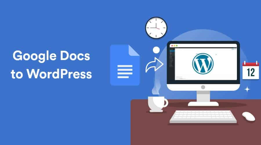 How To Publish Your Content From Google Docs To WordPress 23