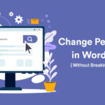 How to Change Permalinks in WordPress without Breaking Your Site? 75