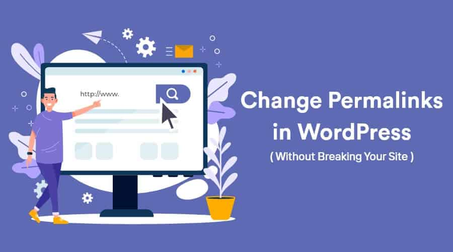 How to Change Permalinks in WordPress without Breaking Your Site? 2
