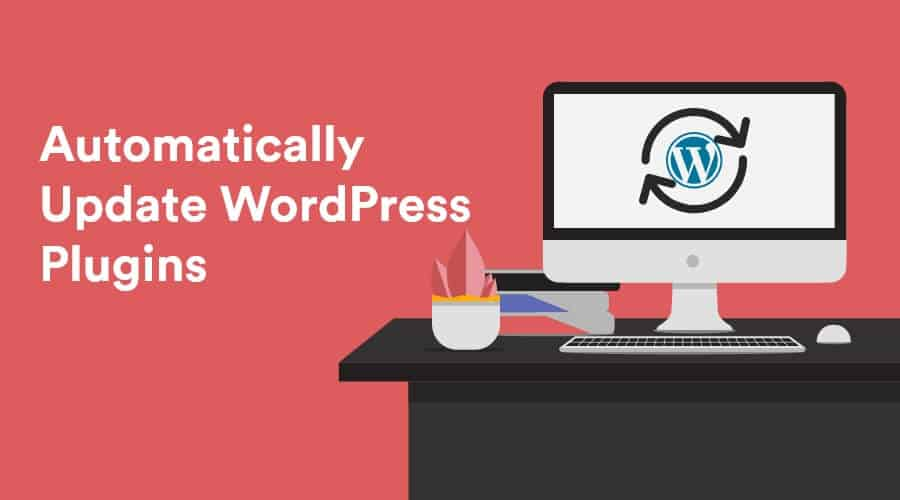 How to automatically update WordPress plugins? 31